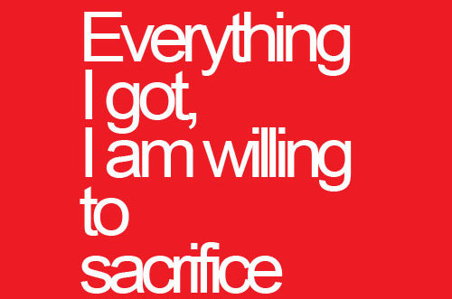 Sacrifice Everything-I-got